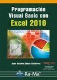 PROGRAMACIÓN VISUAL BASIC CON EXCEL 2010 - 9788499642307 - JUAN ANTONIO GOMEZ GUTIERREZ