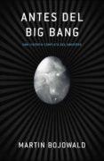 antes del big bang (ebook)-martin bojowald-9788499920207