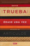 ERASE UNA VEZ - 9788499922607 - DAVID TRUEBA
