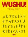 WUSHU!: GIMNASIA CHINA PARA LA SALUD DEL CUERPO Y LA MENTE - 9788499924007 - TIMOTHY TUNG