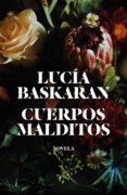 cuerpos malditos (ebook)-lucia baskaran-9788499987507