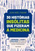 Los mejores libros de epub gratis para descargar 30 HISTÓRIAS INSÓLITAS QUE FIZERAM A MEDICINA