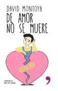 DE AMOR NO SE MUERE (EBOOK) - 9789569958007 - DAVID MONTOYA