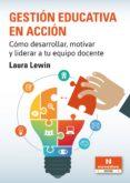 Descarga gratuita de audiolibros. GESTIÓN EDUCATIVA EN ACCIÓN de LAURA LEWIN  en español