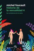 Ebook descargas gratuitas uk HISTORIA DE LA SEXUALIDAD 4: LAS CONFESIONES DE LA CARNE (Spanish Edition) de MICHEL FOUCAULT