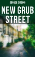 Descarga gratuita de libros más vendidos NEW GRUB STREET de GEORGE GISSING  4064066052317