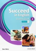 SUCCEED IN ENGLISH 2 STUDENT BOOK   ED 2013 - 9780194844017 - VV.AA.