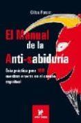EL MANUAL DE LA ANTI-SABIDURIA - 9780977789917 - GILLES FARCET