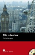 MACMILLAN READERS BEGINNER: THIS IS LONDON PACK - 9781405087117 - PHILLIP PROWSE