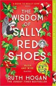 the wisdom of sally red shoes : the new novel from the author of the keeper of lost things-ruth hogan-9781473669017
