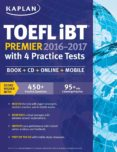 KAPLAN TOEFL IBT PREMIER 2016-2017 WITH 4 PRACTICE TESTS: INCLUDES MOBILE ACCESS - 9781625233417 - VV.AA.