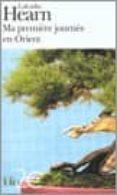 MA PREMIERE JOURNEE EN ORIENT - 9782070349517 - LAFCADIO HEARN
