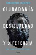 Libro gratis para descargar CIUDADANÍA, DESIGUALDAD Y DIFERENCIA 9786077478317 in Spanish MOBI