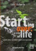 STARTING OVER: A WAY OF LIFE (EBOOK) - 9786077610717 - LUIS J. ECHARTE