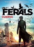 FERALS 1: CUERVO - 9788408141617 - JACOB GREY