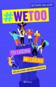 #WETOO: TU LUCHA, MI LUCHA - 9788408204817 - OCTAVIO SALAZAR