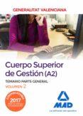 CUERPO SUPERIOR DE GESTIÓN DE LA GENERALITAT VALENCIANA (A2). TEMARIO PARTE GENERAL VOLUMEN 2 - 9788414213117 - VV.AA.