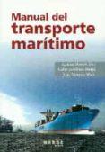 MANUAL DEL TRANSPORTE MARITIMO - 9788415340317 - VV.AA.