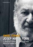 JOSEP MARIA FORN: L AVENTURA DEL CINEMA - 9788415456117 - ANGEL COMAS