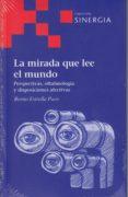 LA MIRADA QUE LEE EL MUNDO - 9788415809517 - BENITO ESTRELLA PAVO