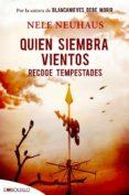 QUIEN SIEMBRA VIENTOS RECOGE TEMPESTADES - 9788416087617 - NELE NEUHAUS