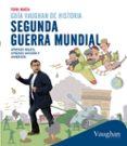 GUIA VAUGHAN DE HISTORIA DE LA 2ª GUERRA MUNDIAL - 9788416094417 - TONI MATA