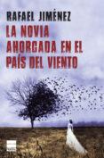 LA NOVIA AHORCADA EN EL PAÍS DEL VIENTO - 9788416223817 - RAFAEL JIMÉNEZ