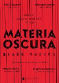 MATERIA OSCURA - 9788416858217 - BLAKE CROUCH