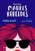 GUIA PARA MADRES REBELDES - 9788416895717 - MARGA DURA