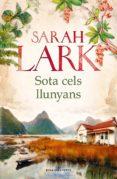 SOTA CELS LLUNYANS (EBOOK) - 9788416930517 - SARAH LARK