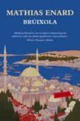 BRUIXOLA - 9788417031817 - MATHIAS ENARD