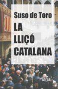 LA LLIÇÓ CATALANA - 9788417082017 - SUSO DE TORO