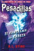 PESADILLAS 30: EL FANTASMA SIN CABEZA - 9788417615017 - R.L. STINE