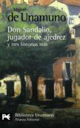 DON SANDALIO, JUGADOR DE AJEDREZ Y TRES HISTORIAS MAS - 9788420682617 - MIGUEL DE UNAMUNO