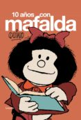 DIEZ AÑOS CON MAFALDA - 9788426445117 - QUINO