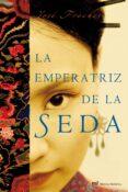 LA EMPERATRIZ DE LA SEDA - 9788427034617 - JOSE FRECHES