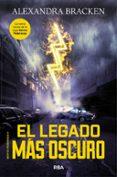 MENTES PODEROSAS 4: EL LEGADO MAS OSCURO - 9788427214217 - ALEXANDRA BRACKEN
