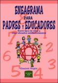 ENEAGRAMA PARA PADRES Y EDUCADORES: NUEVE TIPOS DE NIÑOS Y COMO E DUCARLOS SATISFACTORIAMENTE - 9788427714717 - ELIZABETH WAGELE