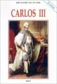 CARLOS III (2ª ED.) - 9788432131417 - JOSE ANTONIO VACA DE OSMA