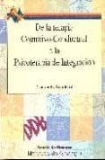 DE LA TERAPIA COGNITIVO-CONDUCTUAL A LA PSICOTERAPIA DE LA INTEGR ACION - 9788433011817 - MARVIN GOLDFRIED