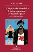 LA IZQUIERDA EXQUISITA & MAU-MAUANDO AL PARACHOQUES - 9788433976017 - TOM WOLFE