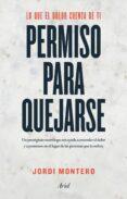 PERMISO PARA QUEJARSE - 9788434425217 - JORDI MONTERO