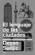 el lenguaje de las ciudades (ebook)-deyan sudjic-9788434426917