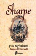SHARPE Y SU REGIMIENTO: RICHARD SHARPE Y LA INVASION DE FRANCIA J UNIO-NOVIEMBRE DE 1813 - 9788435035217 - BERNARD CORNWELL
