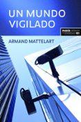 UN MUNDO VIGILADO - 9788449321917 - ARMAND MATTELART