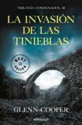 LA INVASIÓN DE LAS TINIEBLAS (TRILOGIA CONDENADOS 3) - 9788466344517 - GLENN COOPER