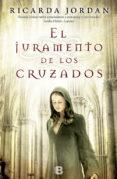 EL JURAMENTO DE LOS CRUZADOS - 9788466652117 - RICARDA JORDAN