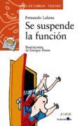 SE SUSPENDE LA FUNCION - 9788466739917 - FERNANDO LALANA