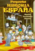 PEQUEÑA HISTORIA DE ESPAÑA - 9788467028317 - MANUEL FERNANDEZ ALVAREZ
