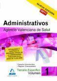 ADMINISTRATIVOS DE LA AGENCIA VALENCIANA DE SALUD. TEMARIO ESPECI FICO. VOL. I - 9788467661217 - VV.AA.